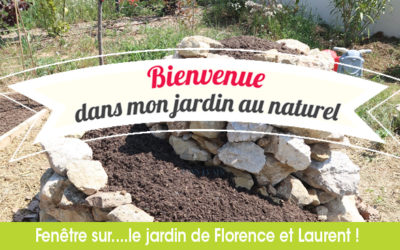 Bienvenue dans mon jardin au naturel…Chez Florence et Laurent !