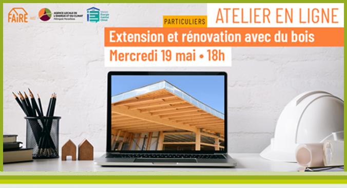Atelier en ligne «Extension et rénovation avec du bois»